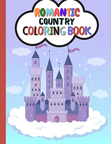 ROMANTIC country coloring book: A Fantasy Coloring Book - Romantic Country Scenes Coloring Book - Village Romance Coloring Book for Adults