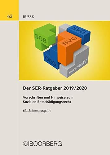 Der SER-Ratgeber 2019/2020: Vorschriften und Hinweise zum Sozialen Entschädigungsrecht