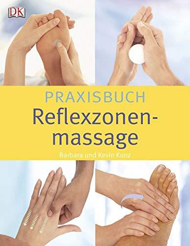 Kunz, Kevin und Barbara:<br />Praxisbuch Reflexzonenmassage
