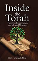 Inside the Torah: Narrative, Interpretation, and Mystical Meanings