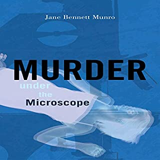 Murder Under the Microscope                   By:                                                                                                                                 Jane Bennett Munro MD                               Narrated by:                                                                                                                                 Mandy Kaplan                      Length: 9 hrs and 22 mins     1 rating     Overall 4.0