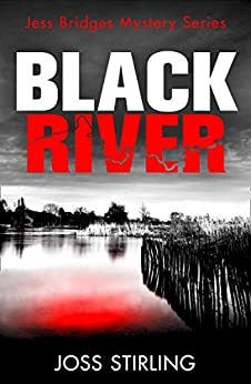 Black River: An absolutely gripping new crime thriller filled with shocking twists you won't see coming (A Jess Bridges Mystery, Book 1) by [Joss Stirling]