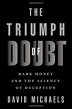 The Triumph of Doubt: Dark Money and the Science of Deception