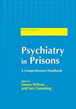 Psychiatry in Prisons: A Comprehensive Handbook (Forensic Focus 31)