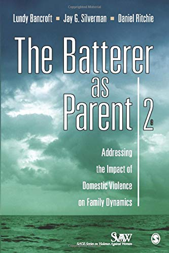 The Batterer as Parent: Addressing the Impact of Domestic...