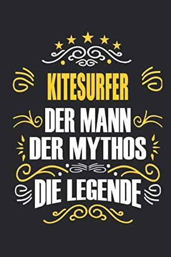 Kitesurfer Der Mann Der Mythos Die Legende: Notizbuch, Geschenk Buch mit 110 linierten Seiten