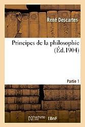Principes de la philosophie - Première partie de René Descartes