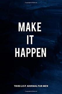 To do List Journal for Men Make It Happen: Task List Management, Productivity Planner, Business Planner, Undated Planner, ...