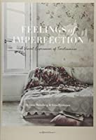 Feelings of Imperfection: A Visual Expression of Timelessness