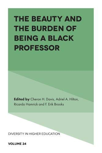 The Beauty and the Burden of Being a Black Professor (Diversity in Higher Education)