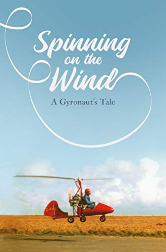 Spinning on the Wind: A Gyronauts Tale (English Edition) eBook ...