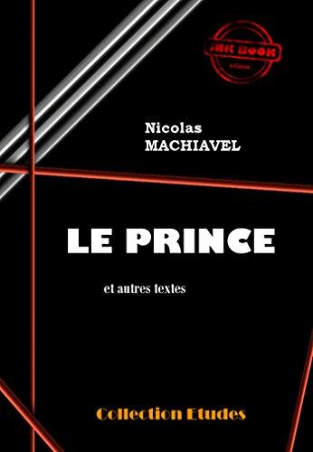 Le Prince (et autres textes): édition intégrale