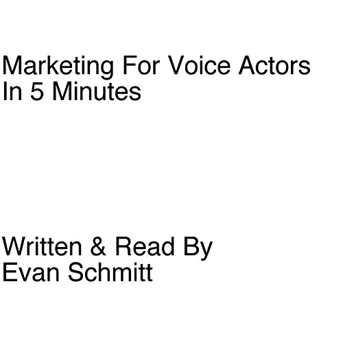 Marketing for Voice Actors in Five Minutes audiobook cover art