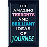 The Amazing Thoughts And Brilliant Ideas Of Journee: Blank Lined Notebook   Personalized Name Gifts