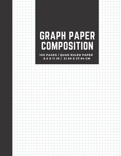 Graph Paper Composition Notebook: Engineering Paper Notebook, Grid Paper Notebook, Quad Ruled, Math and Science Composition Notebook for Students, 100 ... 8.5 x 11) (Graph Paper Notebook Journal)