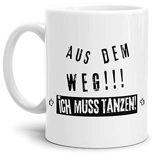 Tasse mit SpruchAus Dem Weg! - Kaffeetasse/Mug/Cup - Qualität Made in Germany