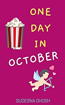 One Day in October: A short story about a 40+ woman who isn't looking for love (Indian Romance) by [Sudesna Ghosh ]