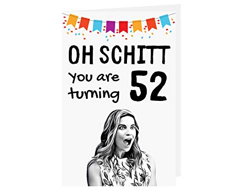 Funny Schitts Creek 52nd Birthday Card – Funny Alexis Rose 52 Years Old Anniversary Card – Shitts Creek Happy 52nd Birthday Card – Shitts Creek Tv Show 52nd Birthday Card – with Envelope