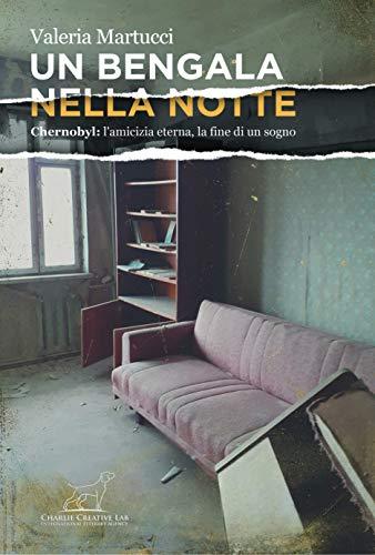 Un bengala nella notte: Chernobyl: l'amicizia eterna, la fine di un sogno.