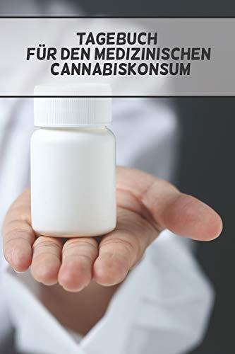 Price comparison product image Tagebuch für den medizinischen Cannabiskonsum: Vorlagen auf Deutsch