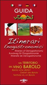Guida itinerari enogastronomici nel territorio del vino Barolo. Ediz. multilingue (Guide di Viavai)