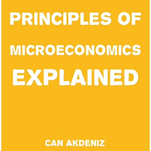 Principles of Microeconomics Explained     Simple Textbooks, Book 4              By:                                                                                                                                 Can Akdeniz                               Narrated by:                                                                                                                                 Saethon Williams                      Length: 40 mins     14 ratings     Overall 3.5