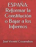 ESPAÑA: Reformar la Constitución o Bajar a los Infiernos