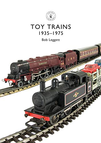 Toy Trains: 1935–1975 (Shire Library Book 854) (English