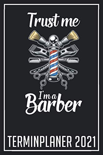 Trust me I'm a Barber Terminplaner 2021: Jahresplaner von Oktober 2020 bis März 2022 für Barber und Friseure - Planer mit 120 Seiten in weiß im Format A5 mit glänzendem Soft Cover.