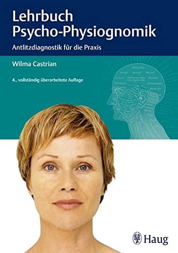 Castrian, W.:<br />Lehrbuch der Psycho-Physiognomik