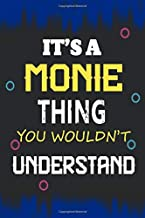 It's a Monie Thing you wouldn't understand: Lined Notebook Gift for Monie. Notebook / Diary / Thanksgiving & Birthday Gift for Monie