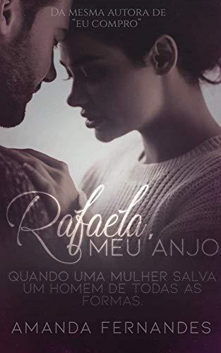 Rafaela, meu anjo