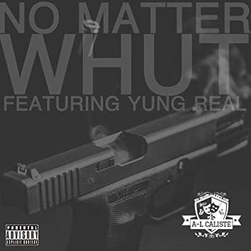 No matter whut