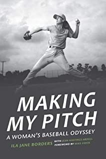 Making My Pitch: A Woman's Baseball Odyssey
