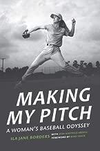 Making My Pitch: A Woman's Baseball Odyssey