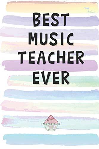 Best Music Teacher Ever: Blank Lined Notebook Journal Gift for Musician, Pianist Friend, Coworker, Boss