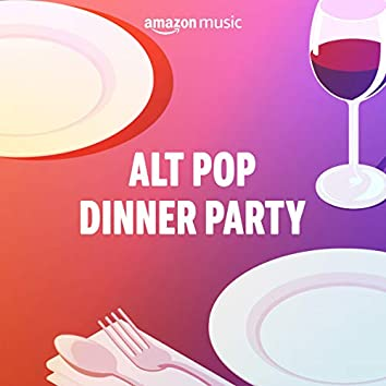 Alt Pop Dinner Party