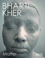 Bharti Kher: Matter