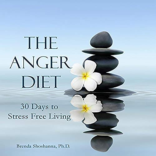 The Anger Diet: Thirty Days to Stress-Free Living Titelbild