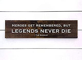 Mao Baseball Quotes Wood Sign Sports Decor Heroes are Remembered but Legends Never die Sign The Sandlot Boy Nursery Decor Man cave 833561
