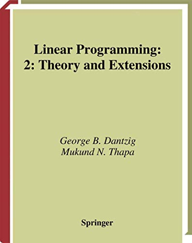 Linear Programming 2: Theory and Extensions (Springer Series in Operations Research and Financial Engineering)