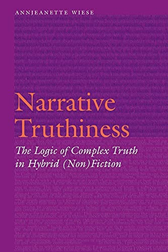 Narrative Truthiness: The Logic of Complex Truth in Hybrid (Non)Fiction (Frontiers of Narrative) (English Edition)