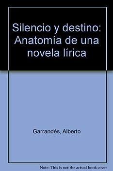 Paperback Silencio y destino: Anatomi´a de una novela li´rica (Spanish Edition) [Spanish] Book