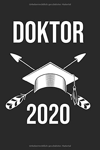 Notizbuch Doktor 2020: Doktor 2020Notizheft A6 als Geschenk-Idee für einen Doktor zum Doktortitel / 120 Seiten Liniert / Tagebuch oder Notizheft zur Abschluss von Doktor Doktor Hut Motiv