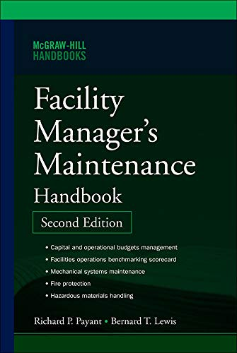 Compare Textbook Prices for Facility Manager's Maintenance Handbook 2 Edition ISBN 9780071477864 by Lewis, Bernard,Payant, Richard