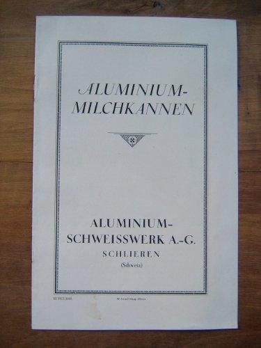 Werbeprospekt - Aluminium-Milchkannen - Aluminium-Schweisswerk A.G., Schlieren (Schweiz) - 1927