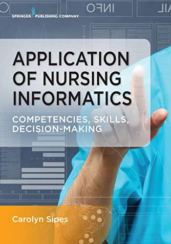 Application of Nursing Informatics: Competencies, Skills, and Decision-Making