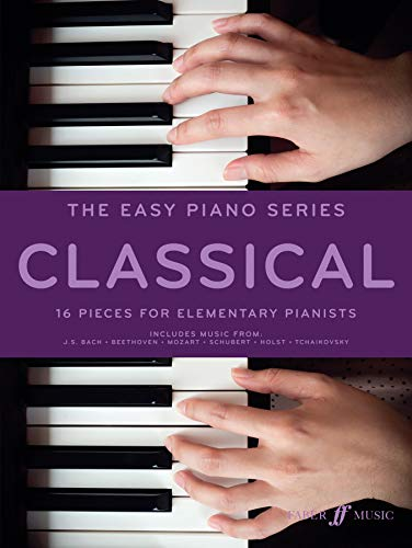 The Easy Piano Series -- Classical: 16 Pieces for Elementary Pianists