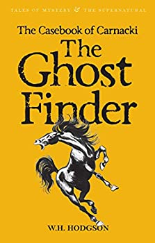 Paperback The Casebook of Carnacki the Ghost Finder (Tales of Mystery & the Supernatural) Book