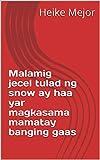 Malamig jecel tulad ng snow ay haa yar magkasama mamatay banging gaas (Italian Edition)